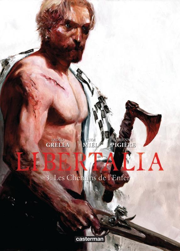 Libertalia T3 : Les chemins de l'enfer (0), bd chez Casterman de Miel, Pigière, Grella