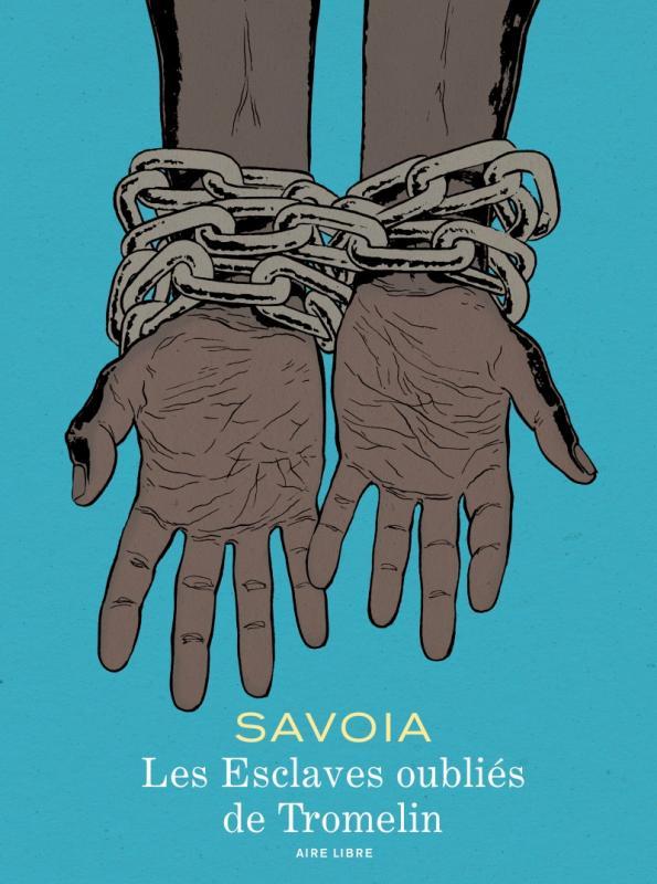 Les Esclaves oubliés de Tromelin, bd chez Dupuis de Savoia