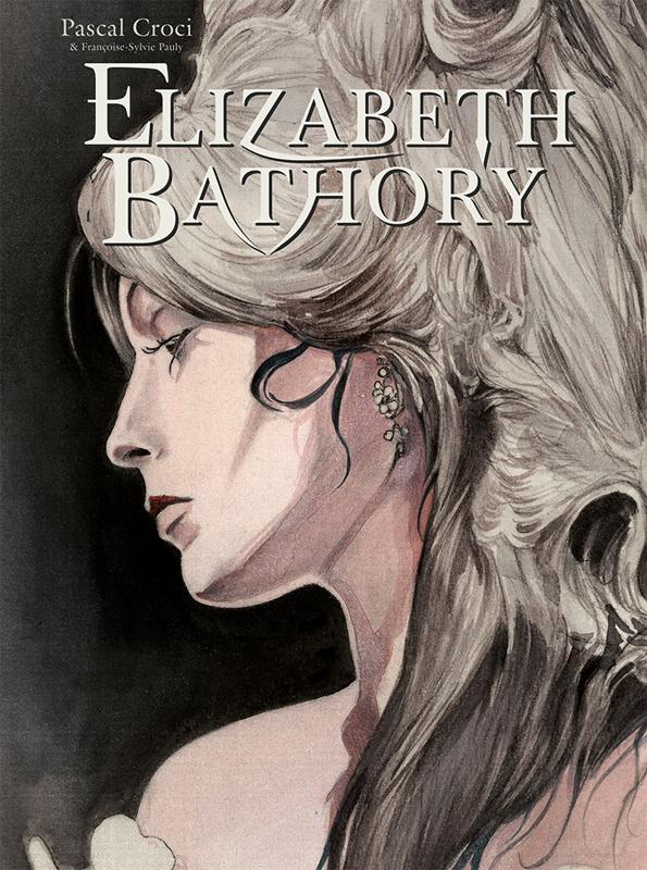 Elizabeth Bathory, bd chez EP Editions de Pauly, Croci
