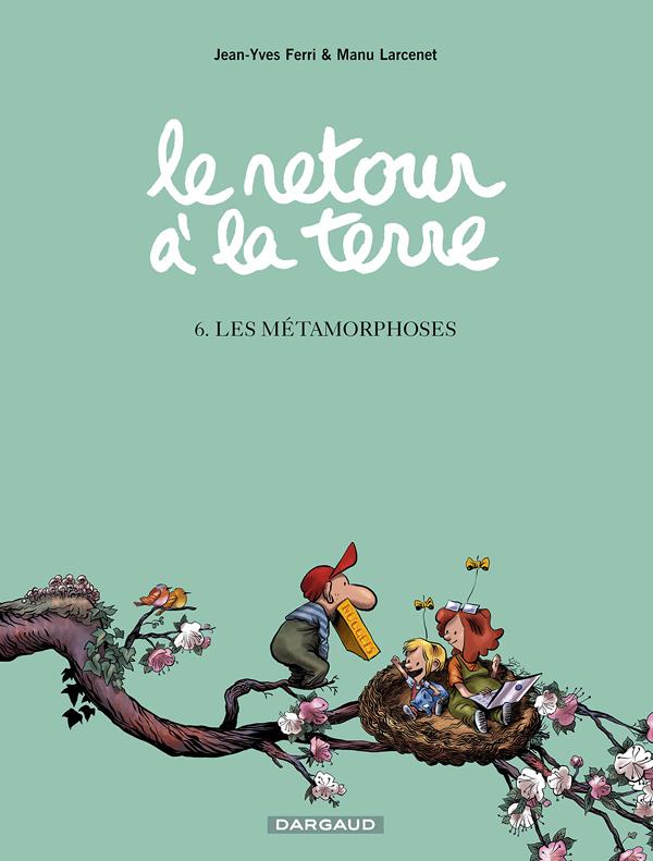 Le retour à la terre T6 : Les métamorphoses (0), bd chez Dargaud de Ferri, Larcenet, Thomas