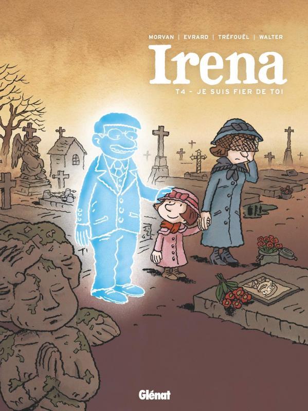 Irena T4 : Je suis fier de toi (0), bd chez Glénat de Tréfouel, Morvan, Evrard