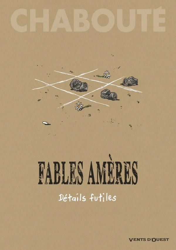 Fables amères : Détails futiles (0), bd chez Glénat de Chabouté