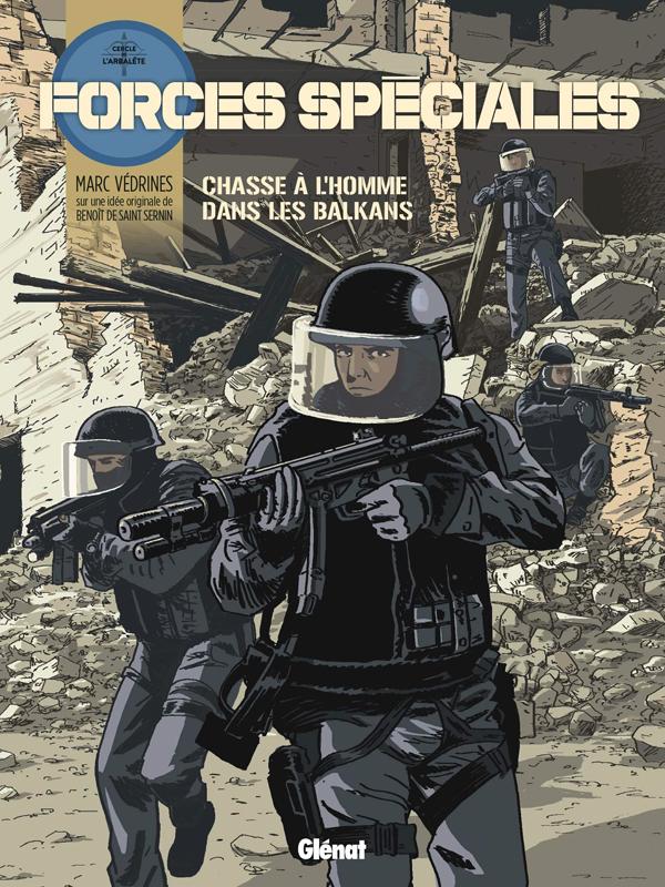 Forces spéciales T2 : Chasse à l'homme dans les Balkans (0), bd chez Glénat de Védrines