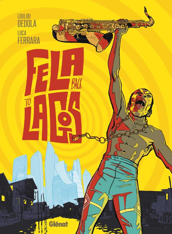 Fela back to Lagos, bd chez Glénat de Dédola, Ferrara
