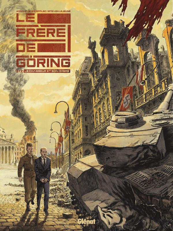 Le Frère de Göring T2 : Le chasseur et son ombre (0), bd chez Glénat de Le Gouëfflec, Lejeune, Burgazzoli Cabrera