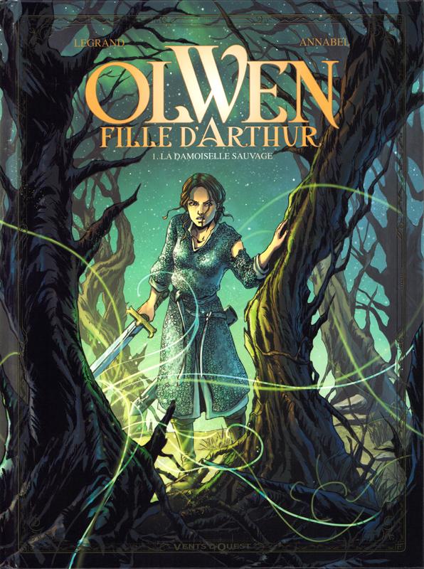 Olwen, fille d'Arthur T1 : La Damoiselle Sauvage (0), bd chez Glénat de Legrand, Annabel, Zeppegno