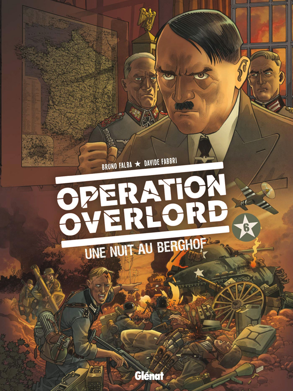 Opération Overlord T6 : Une nuit au Berghof (0), bd chez Glénat de Falba, Fabbri, Dalla vecchia, Grillotti