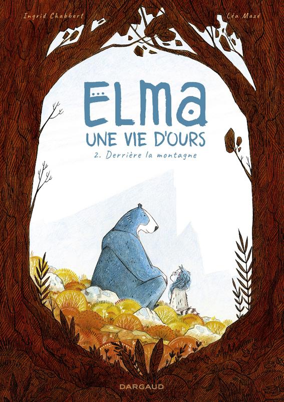 Elma, une vie d'ours T2 : Derrière la montagne (0), bd chez Dargaud de Chabbert, Mazé