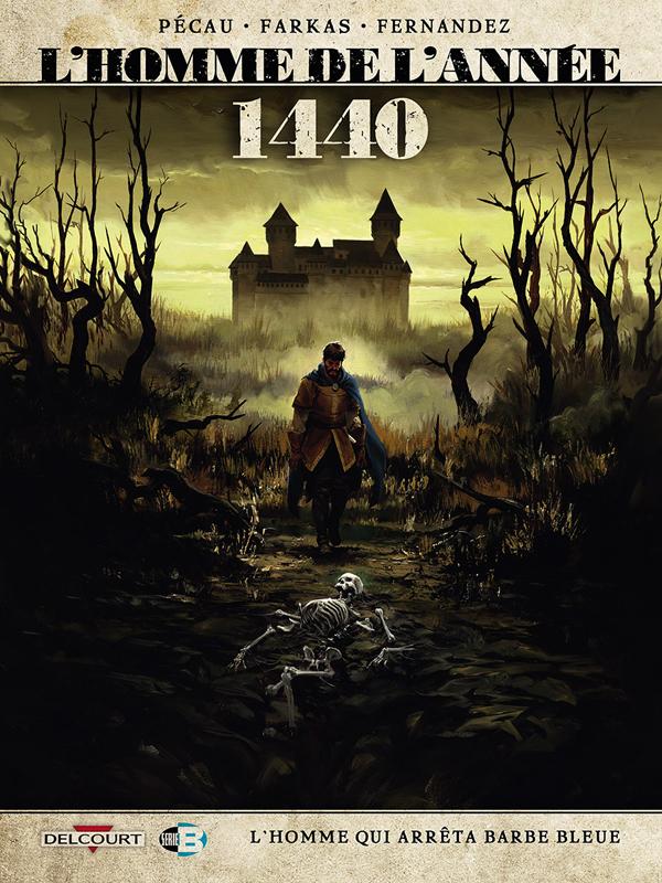 L'Homme de l'année T15 : 1440 - L'homme qui arrêta Barbe Bleue (0), bd chez Delcourt de Pécau, Farkas, Fernandez