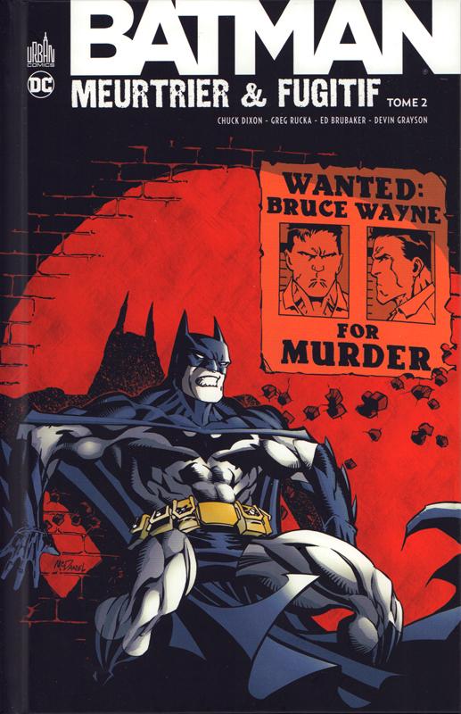 Batman meurtrier et fugitif  T2, comics chez Urban Comics de Grayson, Puckett, Brubaker, Rucka, Dixon, Lieber, Noto, Robinson, Manco, Ross, Rosado, Phillips, McDaniel, McCarthy, Leonardi, Wildstorm fx, Vasquez, Wright, Wright