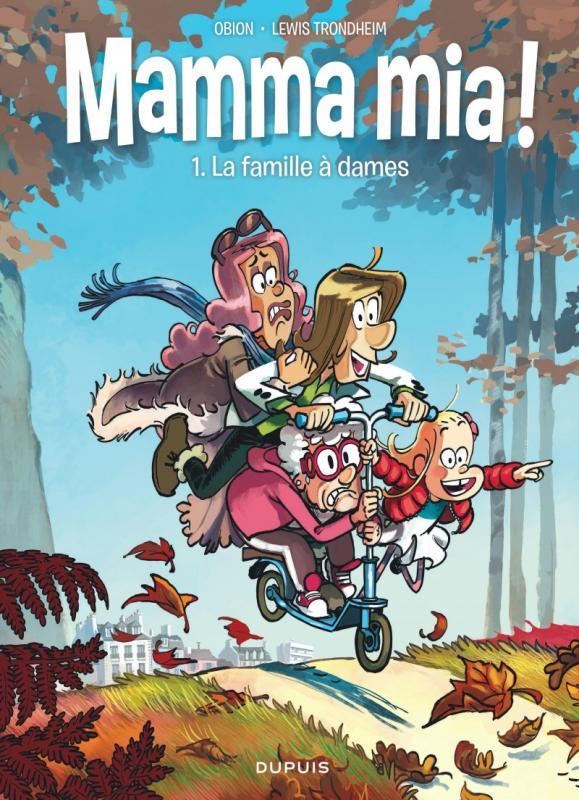 Mamma mia ! T1 : La famille à dames (0), bd chez Dupuis de Trondheim, Obion