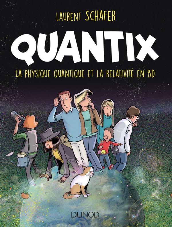 Quantix : La physique quantique et la relativité en BD (0), bd chez Dunod de Schafer