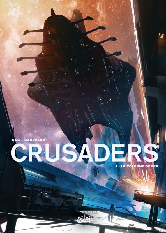 Crusaders T1 : La Colonne de fer (0), bd chez Soleil de Bec, Carvalho, Panarin, Travaglini, Grivet