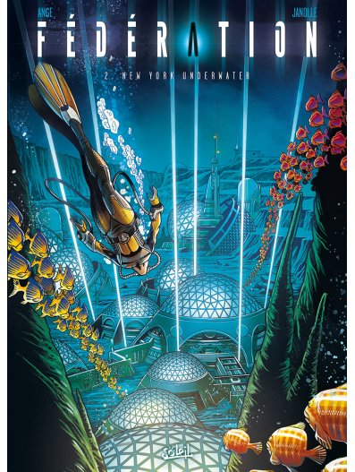 Fédération T2 : New York Underwater (0), bd chez Soleil de Ange, Janolle, de Cock