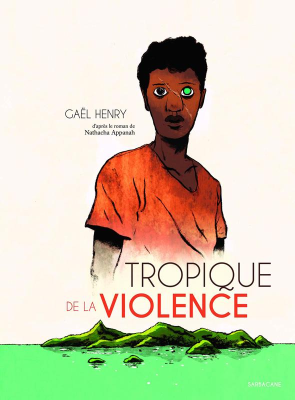 Tropique de la violence, bd chez Sarbacane de Henry