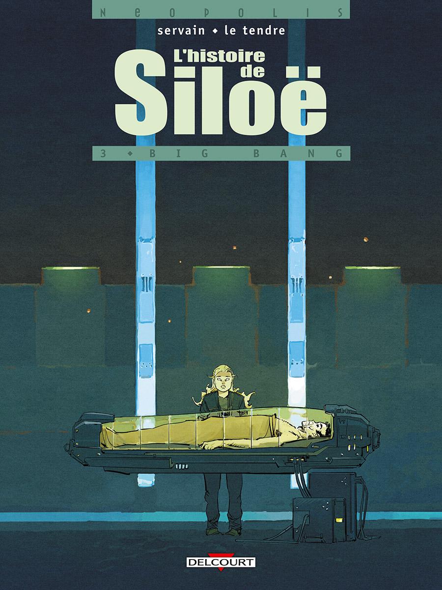 L'histoire de Siloe T3 : Big-bang (0), bd chez Delcourt de Le Tendre, Servain