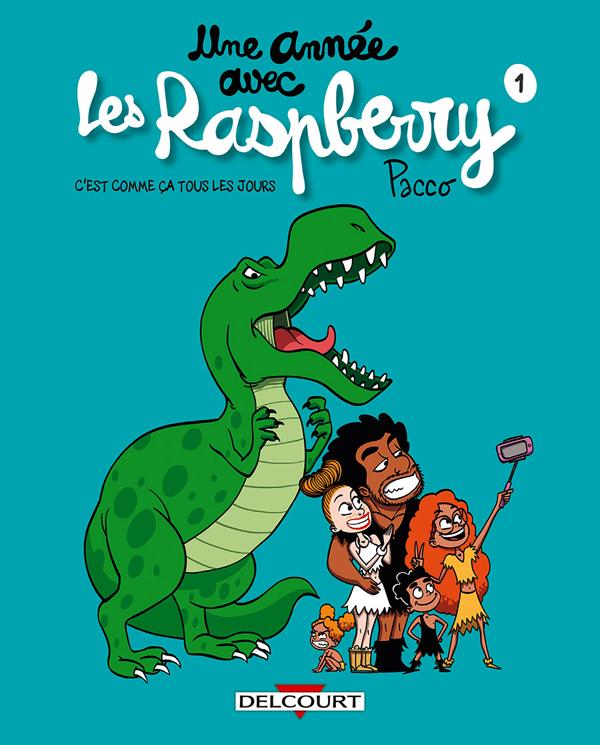 Les Raspberry T1 : C'est comme ça tous les jours (0), bd chez Delcourt de Pacco