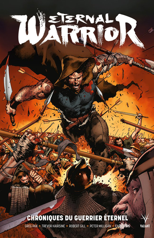 Eternal Warrior : Chroniques du guerrier éternel (0), comics chez Bliss Comics de Venditti, Milligan, Pak, Guedes, Nord, Hairsine, Gill, Crain, Bernard, Major, Arreola, Reber, Rauch