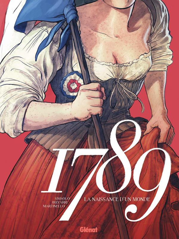 1789 T2 : La naissance d'un monde (0), bd chez Glénat de Simsolo, Grillotti, Bizzarri, Martinello, Bulgheroni