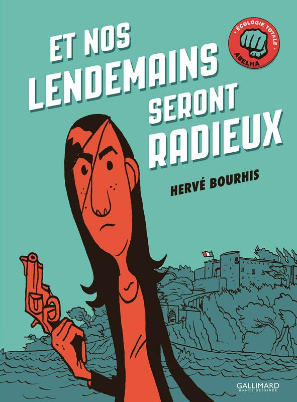 Et nos lendemains seront radieux, bd chez Gallimard de Bourhis