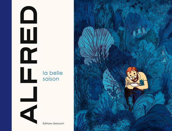 La Belle saison, bd chez Delcourt de Alfred