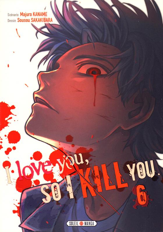I love you so I kill you T6, manga chez Soleil de Kaname, Sakakibara
