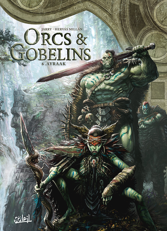 Orcs et Gobelins T6 : Ayraak (0), bd chez Soleil de Jarry, Hervàs, Nanjan
