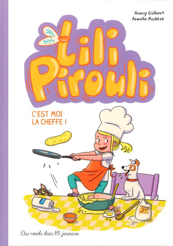 Lili Pirouli T5 : C'est moi la cheffe ! (0), bd chez Des ronds dans l'O de Guilbert, Modéré