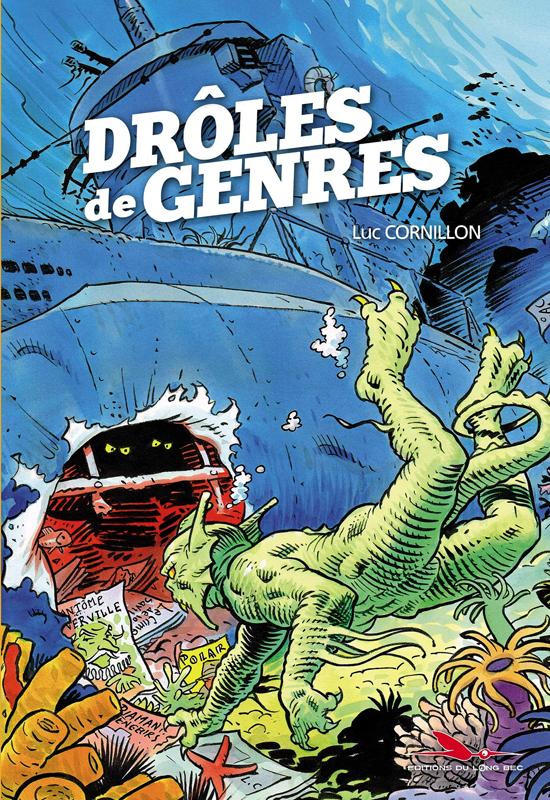 Drôles de genres, bd chez Les éditions du Long Bec de Cornillon