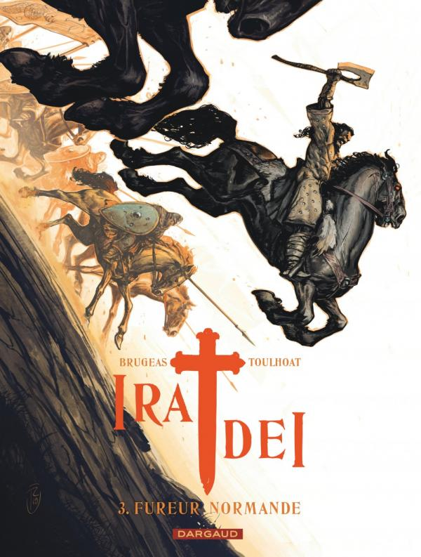 Ira dei – cycle 2, T3 : Fureur normande (0), bd chez Dargaud de Brugeas, Toulhoat