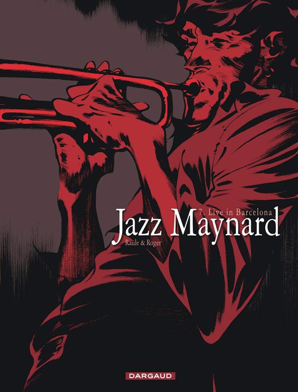 Jazz Maynard T7 : Live in Barcelona (0), bd chez Dargaud de Raule, Ibanez