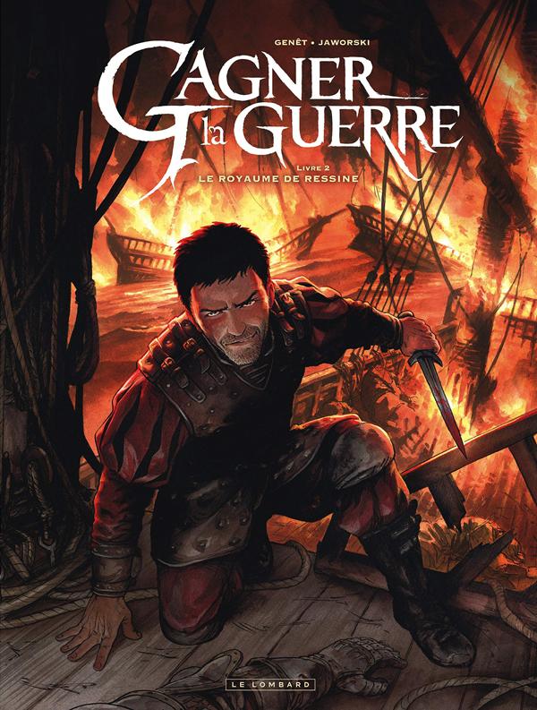 Gagner la guerre T2 : Le royaume de Ressine (0), bd chez Le Lombard de Genet, Jaworski, Sauvêtre