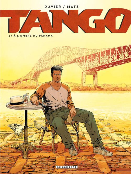 Tango T3 : A l'ombre du Panama (0), bd chez Le Lombard de Matz, Xavier, Maffre