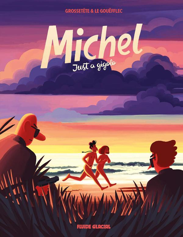 Michel T2 : Just a gigolo (0), bd chez Fluide Glacial de Le Gouëfflec, Grossetête