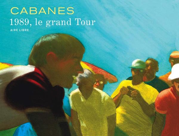 1989, le grand tour, bd chez Dupuis de Cabanes