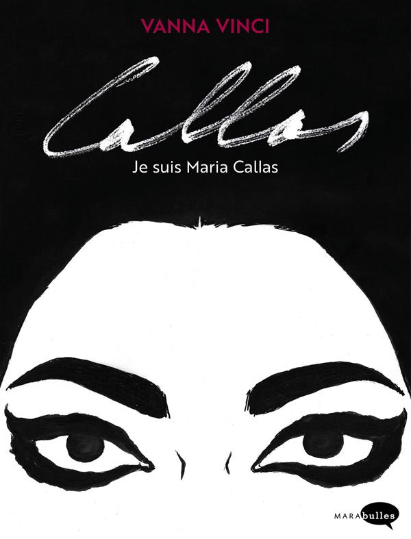 Callas : Je suis Maria Callas (0), bd chez Marabout de Vinci