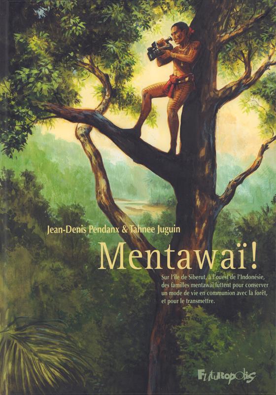 Mentawaï, bd chez Futuropolis de Juguin, Pendanx