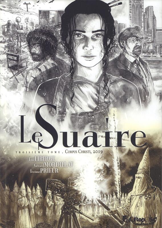 Le Suaire T3 : Corpus Christi, 2019 (0), bd chez Futuropolis de Mordillat, Prieur, Liberge