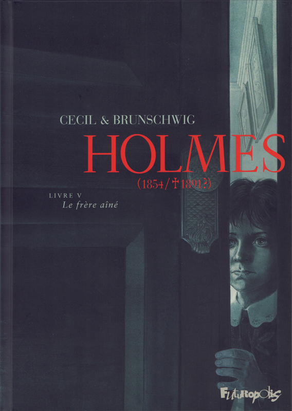 Holmes T5 : Le frère aîné (0), bd chez Futuropolis de Brunschwig, Cecil