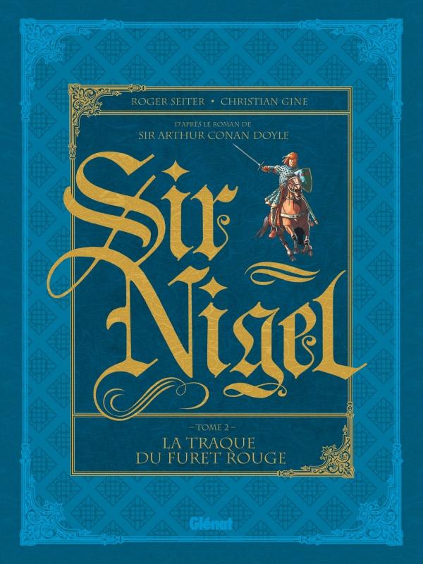 Sir Nigel T2 : La traque du Furet Rouge (0), bd chez Glénat de Seiter, Gine, Quaresma