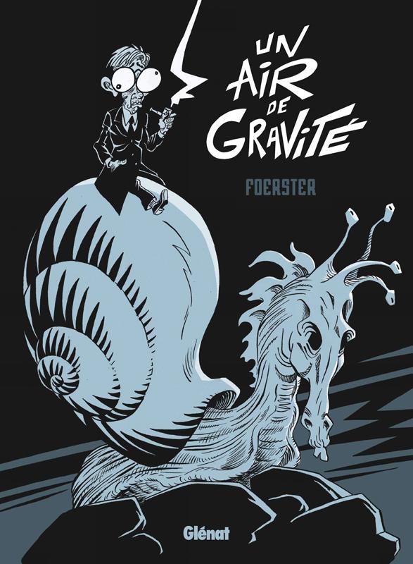 Un Air de gravité, bd chez Glénat de Foerster