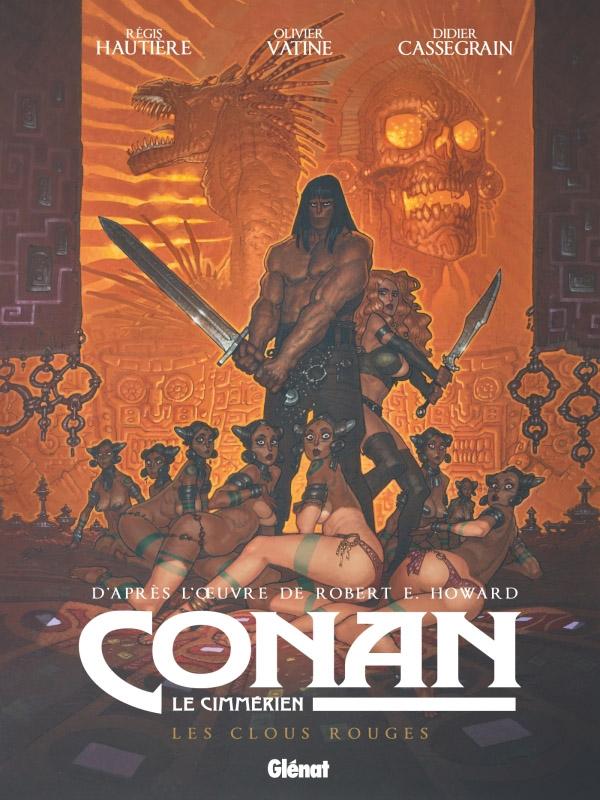 Conan le Cimmérien T7 : Les clous rouges (0), bd chez Glénat de Hautière, Vatine, Cassegrain