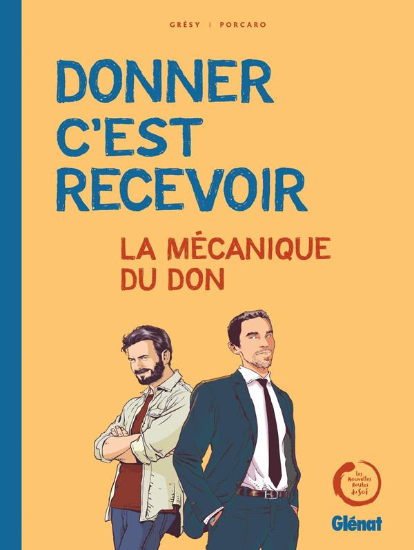 Donner, c'est recevoir : La mécanique du don (0), bd chez Glénat de Grésy, Porcaro