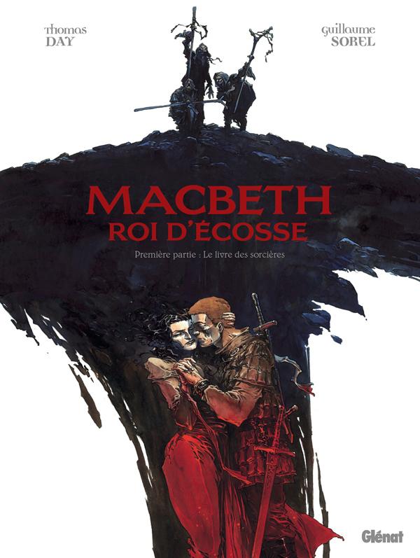 MacBeth roi d'Ecosse T1 : Le Livre des sorcières (0), bd chez Glénat de Day, Sorel
