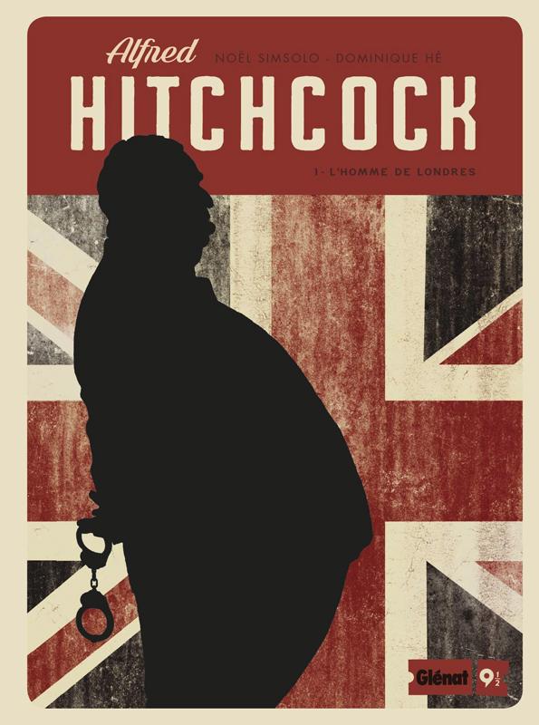 Alfred Hitchcock T1 : L'Homme de Londres (0), bd chez Glénat de Simsolo, Hé