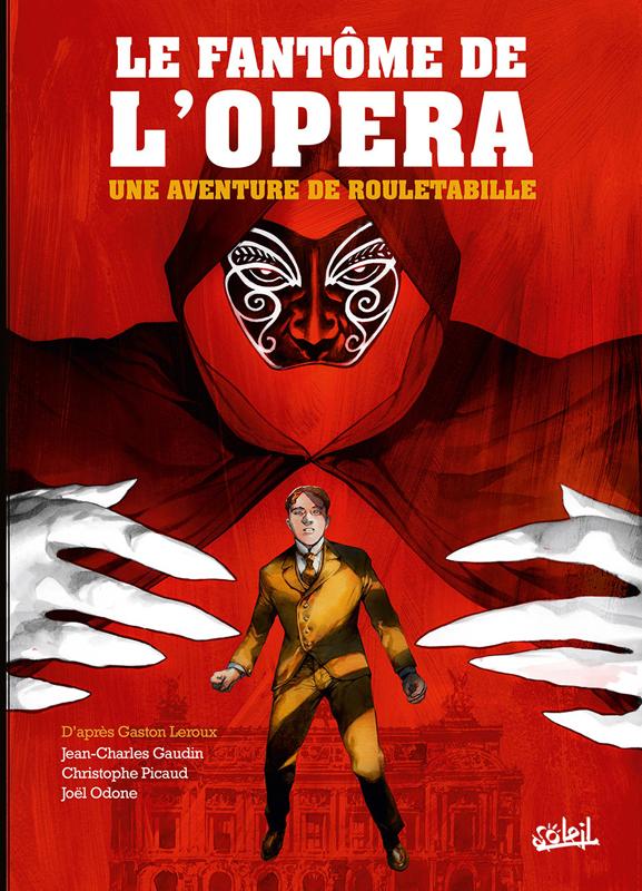 Rouletabille T3 : Le fantôme de l'opéra (0), bd chez Soleil de Gaudin, Picaud, Odone