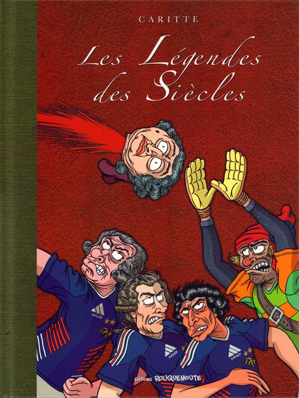 Les Légendes des siècles, bd chez Editions Rouquemoute de Caritte
