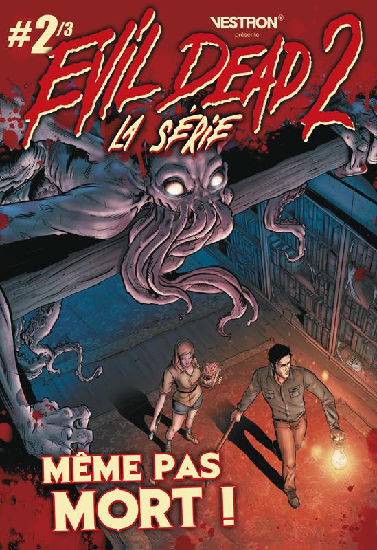 Evil Dead 2 : La série T2 : Même pas mort ! (0), comics chez Vestron de Hannah, Bazaldua, Eduardo, Summers, Strachan, Watts