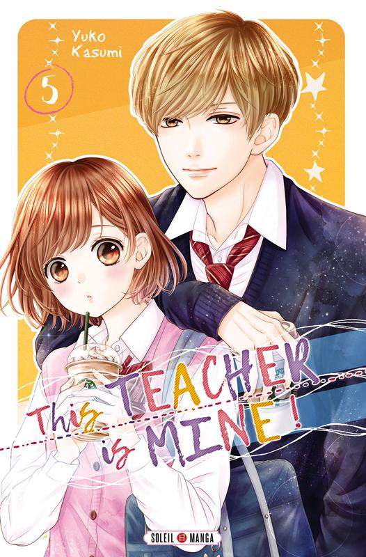 This teacher is mine  T5, manga chez Soleil de Kasumi