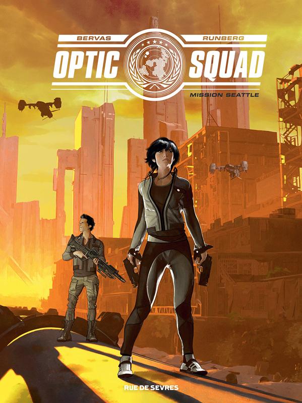 Optic Squad T1 : Mission Seattle (0), bd chez Rue de Sèvres de Runberg, Bervas, Fantini